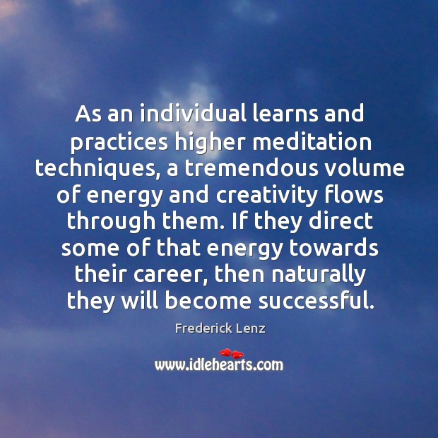 Image, As an individual learns and practices higher meditation techniques, a tremendous volume