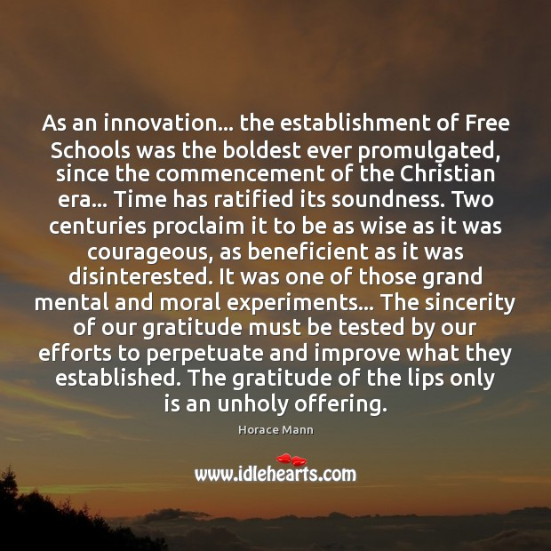 As an innovation… the establishment of Free Schools was the boldest ever Horace Mann Picture Quote