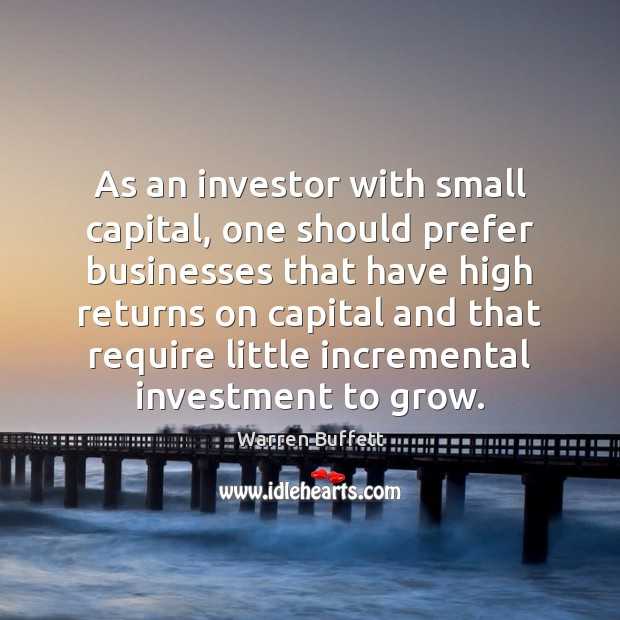 Image, As an investor with small capital, one should prefer businesses that have