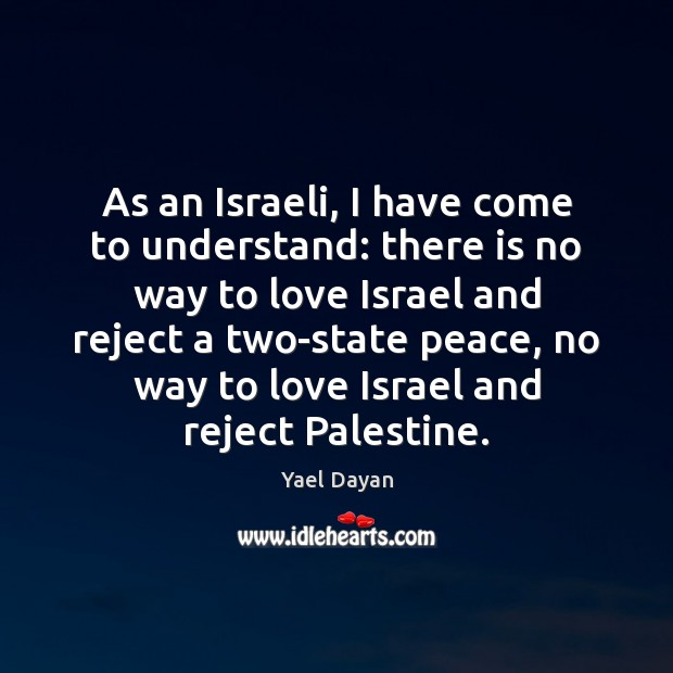 As an Israeli, I have come to understand: there is no way Image