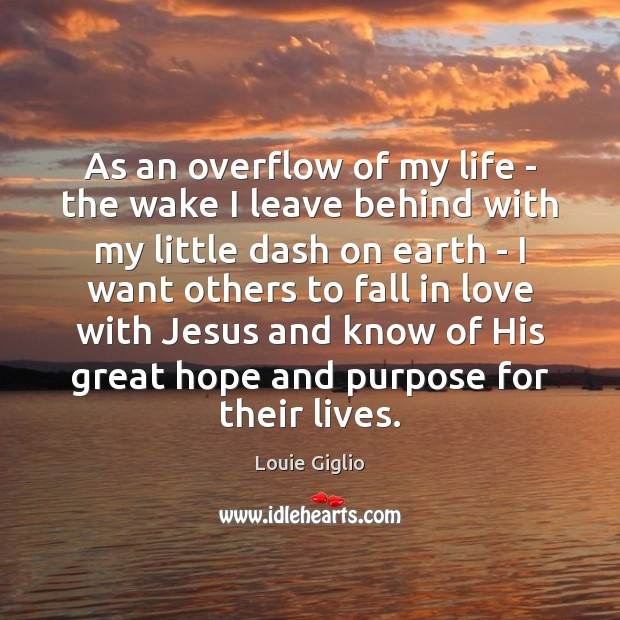 As an overflow of my life – the wake I leave behind Image