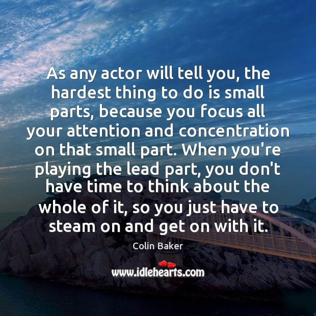 As any actor will tell you, the hardest thing to do is Image