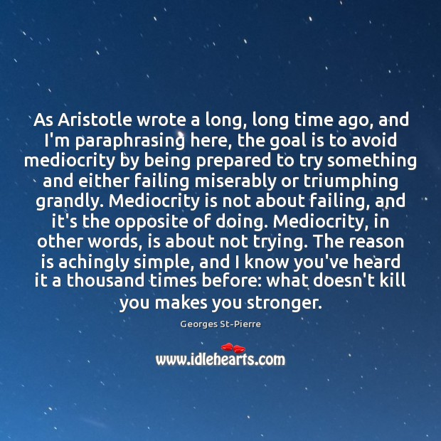 Image, As Aristotle wrote a long, long time ago, and I'm paraphrasing here,