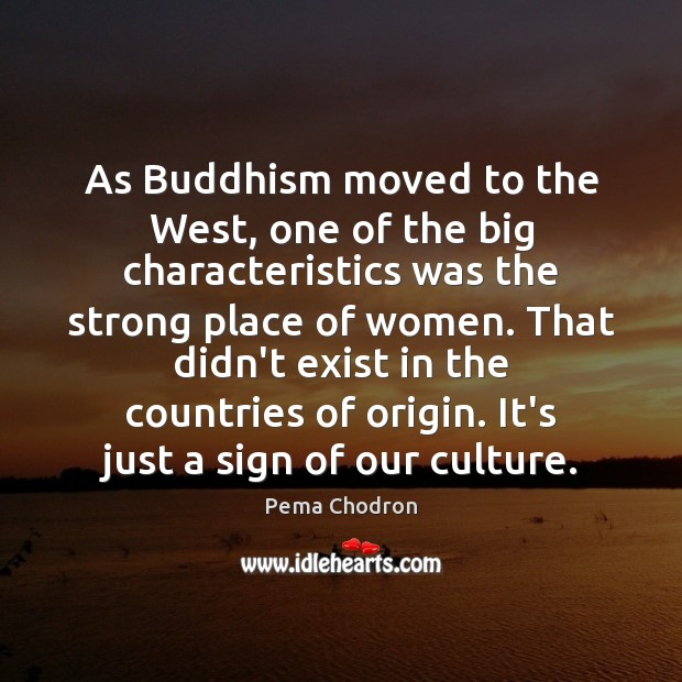 Image, As Buddhism moved to the West, one of the big characteristics was