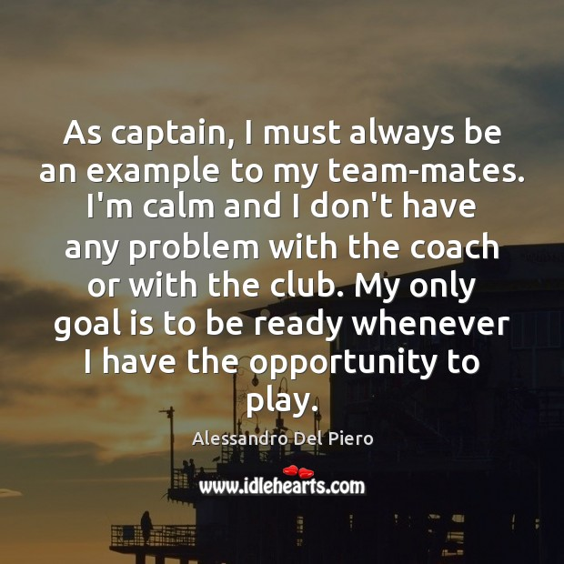 Image, As captain, I must always be an example to my team-mates. I'm