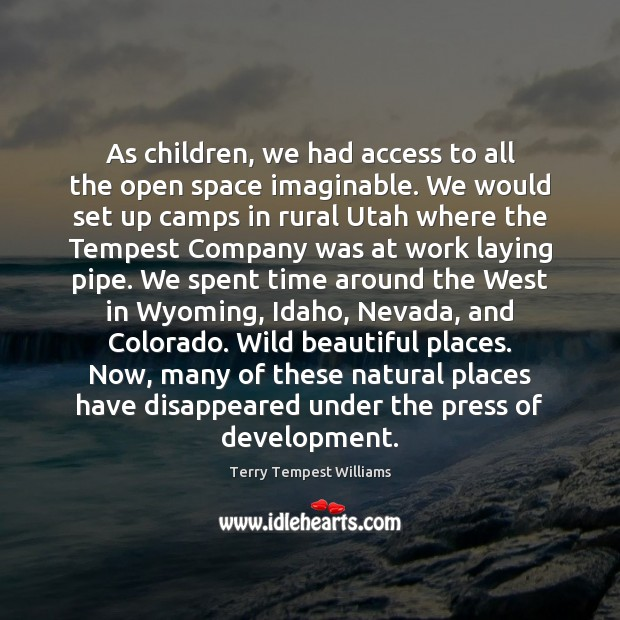 Image, As children, we had access to all the open space imaginable. We
