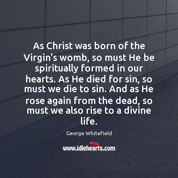As Christ was born of the Virgin's womb, so must He be Image