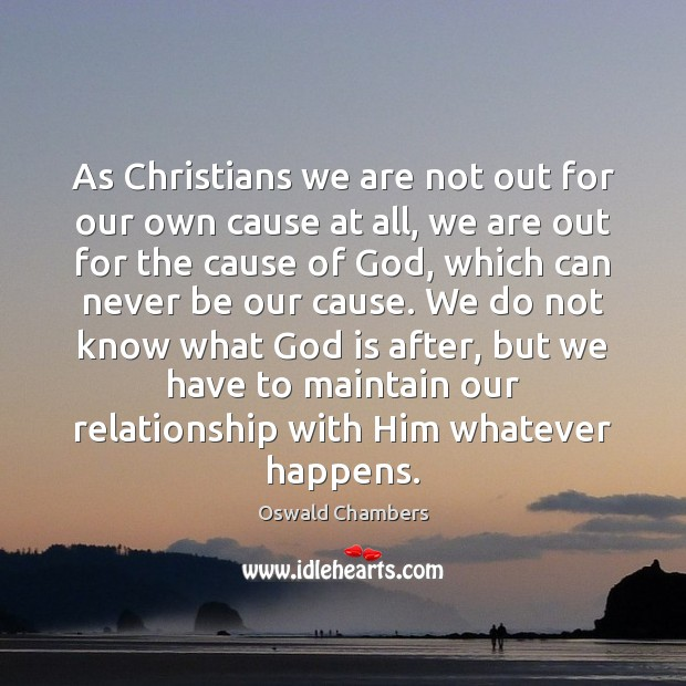 As Christians we are not out for our own cause at all, Image