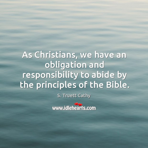 Image, As Christians, we have an obligation and responsibility to abide by the