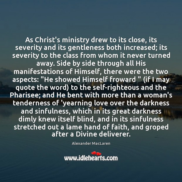 As Christ's ministry drew to its close, its severity and its gentleness Image