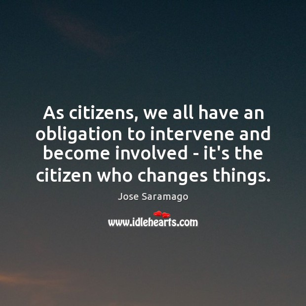Image, As citizens, we all have an obligation to intervene and become involved