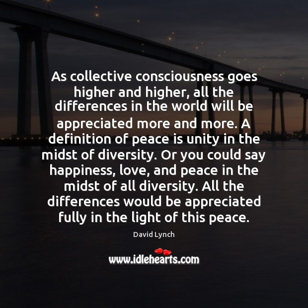 Image, As collective consciousness goes higher and higher, all the differences in the