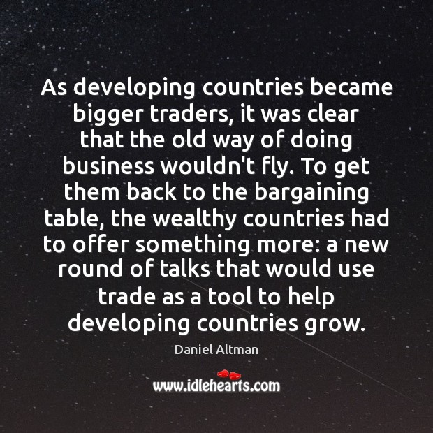As developing countries became bigger traders, it was clear that the old Image