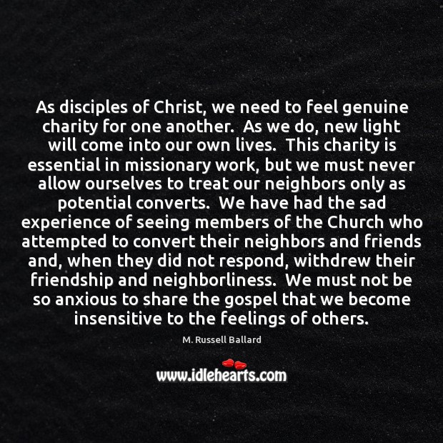 As disciples of Christ, we need to feel genuine charity for one Charity Quotes Image
