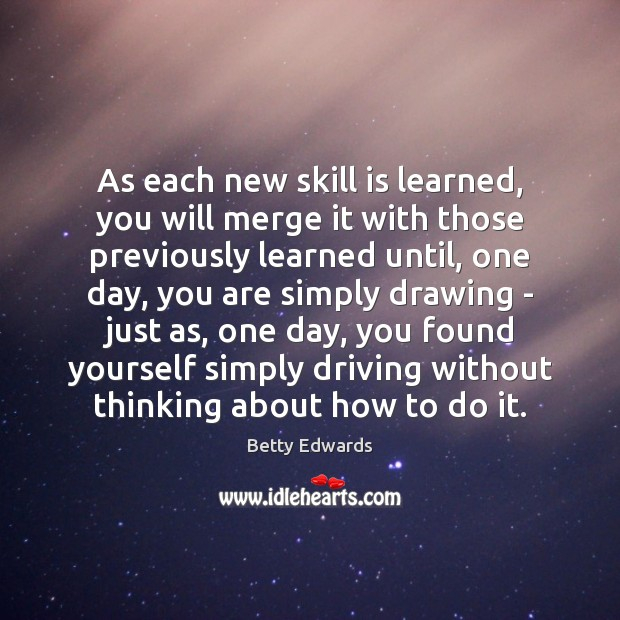 Image, As each new skill is learned, you will merge it with those