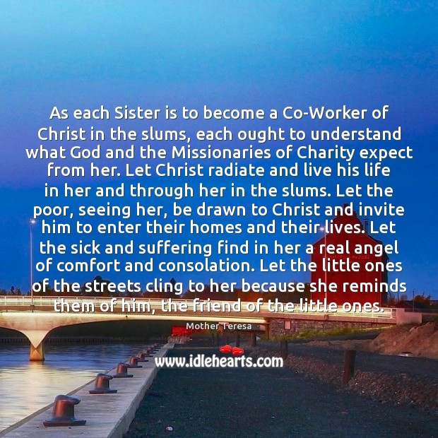 As each Sister is to become a Co-Worker of Christ in the Sister Quotes Image