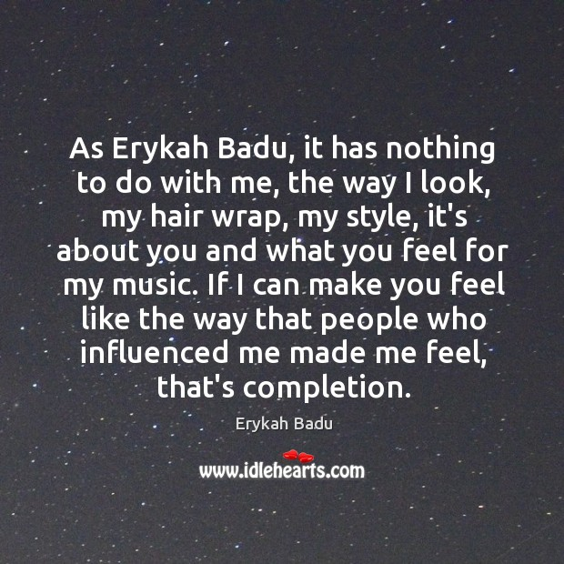 Image, As Erykah Badu, it has nothing to do with me, the way