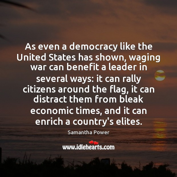 Image, As even a democracy like the United States has shown, waging war