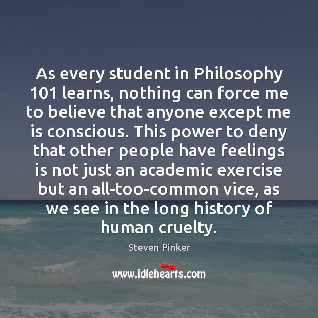 As every student in Philosophy 101 learns, nothing can force me to believe Image