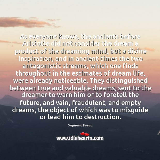 As everyone knows, the ancients before Aristotle did not consider the dream Image