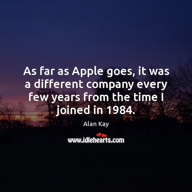 Image, As far as Apple goes, it was a different company every few