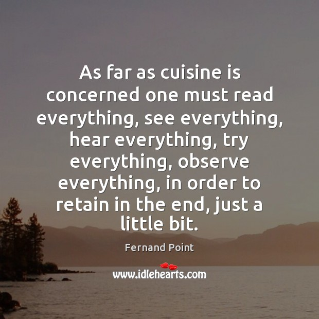 As far as cuisine is concerned one must read everything, see everything, Image