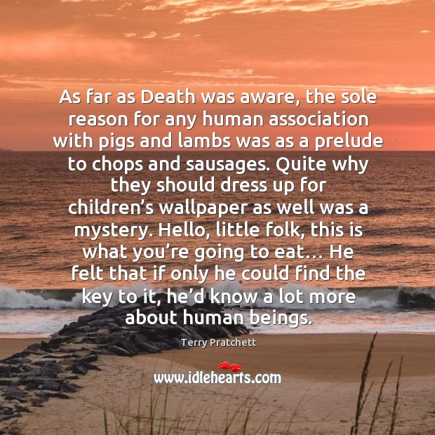 As far as Death was aware, the sole reason for any human Image