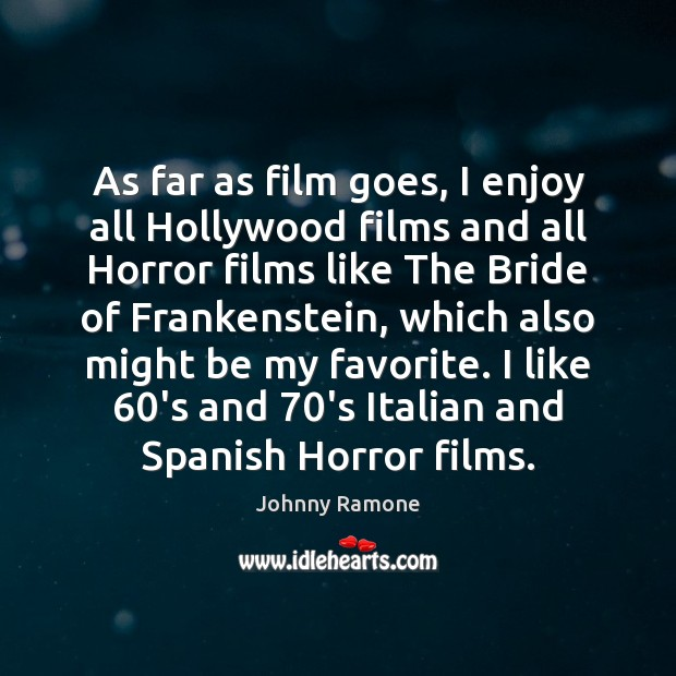Image, As far as film goes, I enjoy all Hollywood films and all