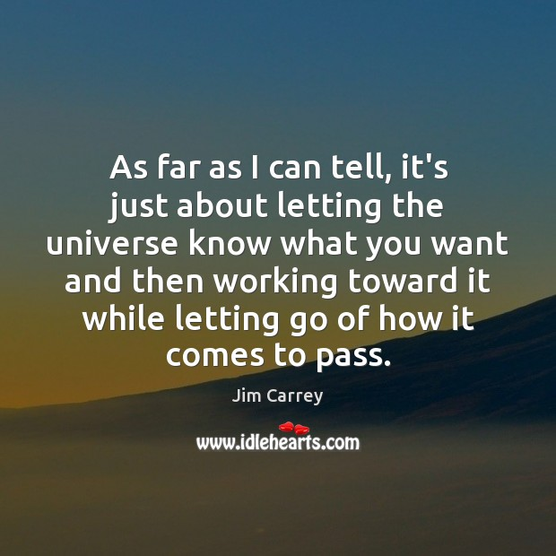 As far as I can tell, it's just about letting the universe Letting Go Quotes Image