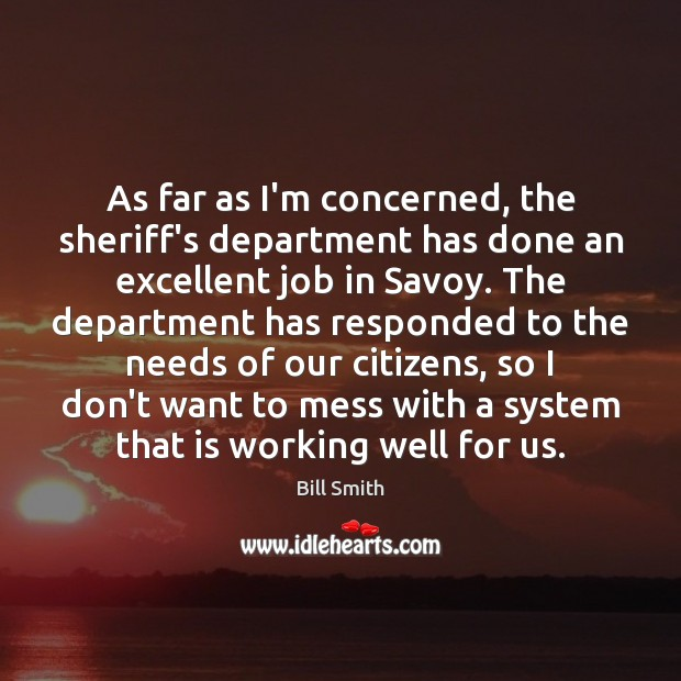 Image, As far as I'm concerned, the sheriff's department has done an excellent