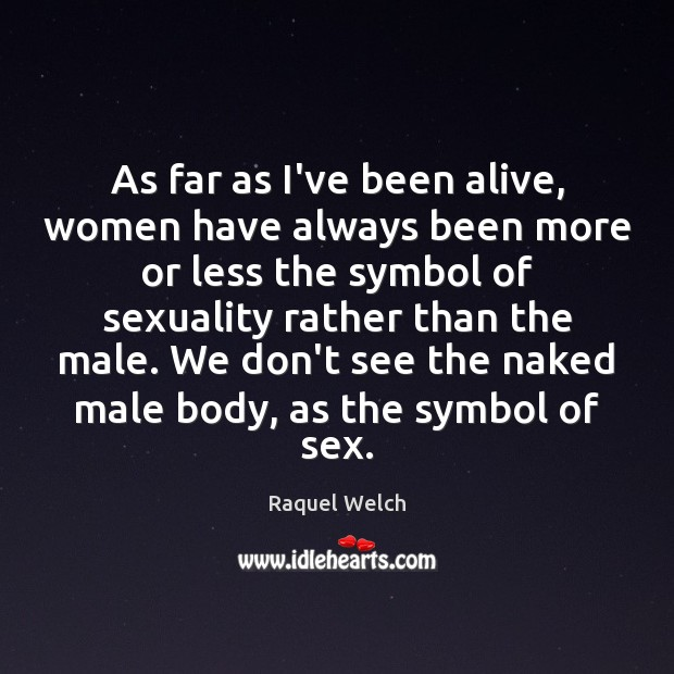 Image, As far as I've been alive, women have always been more or