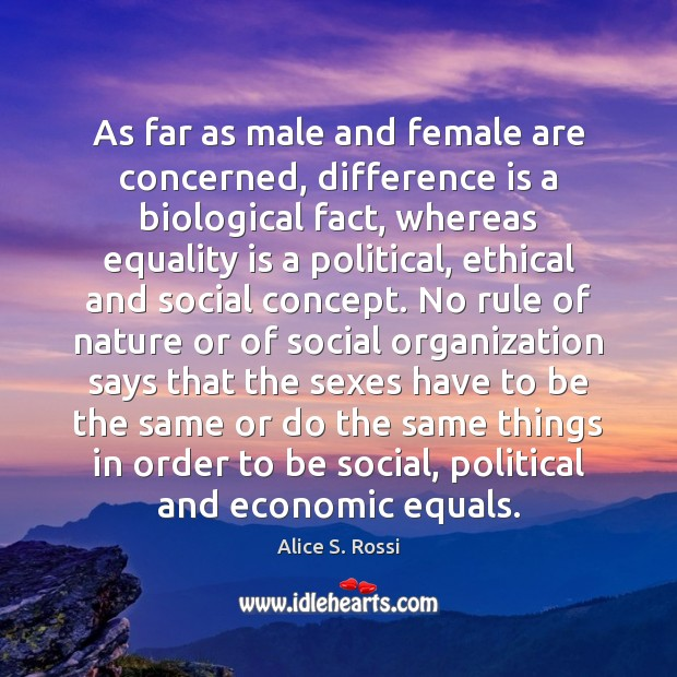 As far as male and female are concerned, difference is a biological Equality Quotes Image