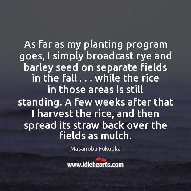 Image, As far as my planting program goes, I simply broadcast rye and