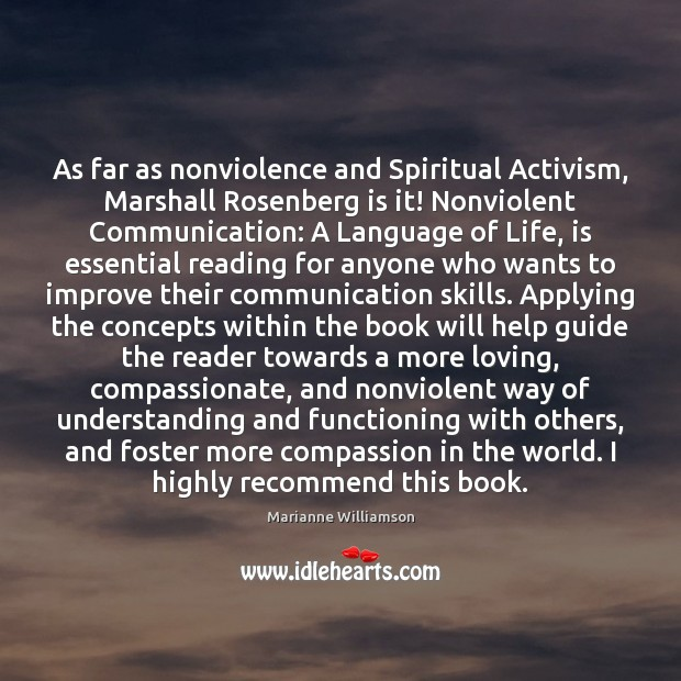 As far as nonviolence and Spiritual Activism, Marshall Rosenberg is it! Nonviolent Image