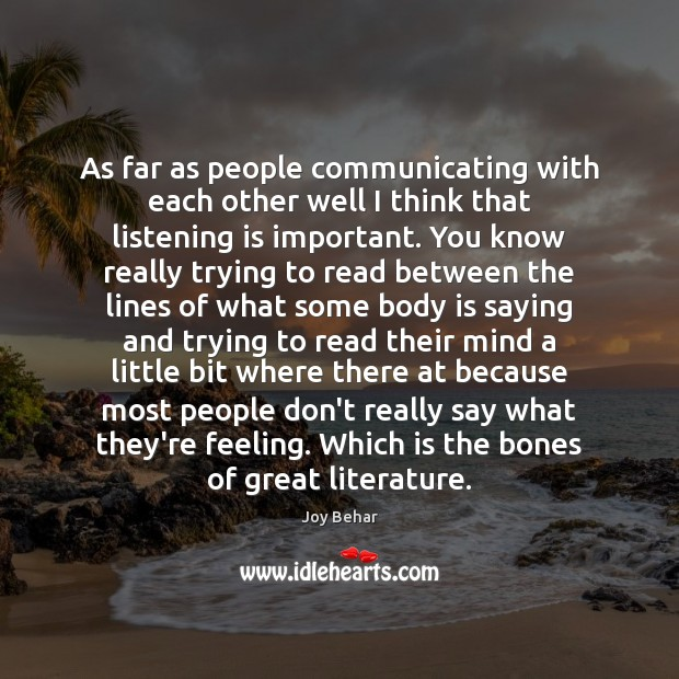As far as people communicating with each other well I think that Joy Behar Picture Quote