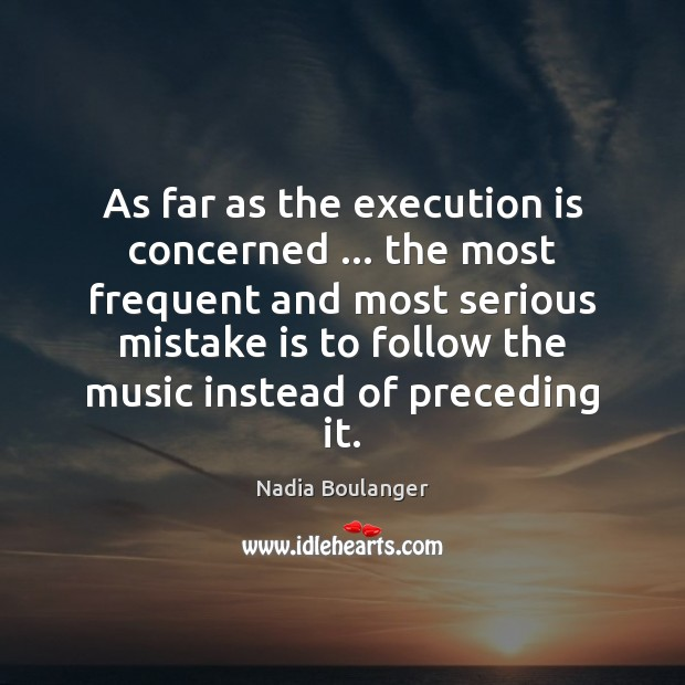 As far as the execution is concerned … the most frequent and most Mistake Quotes Image