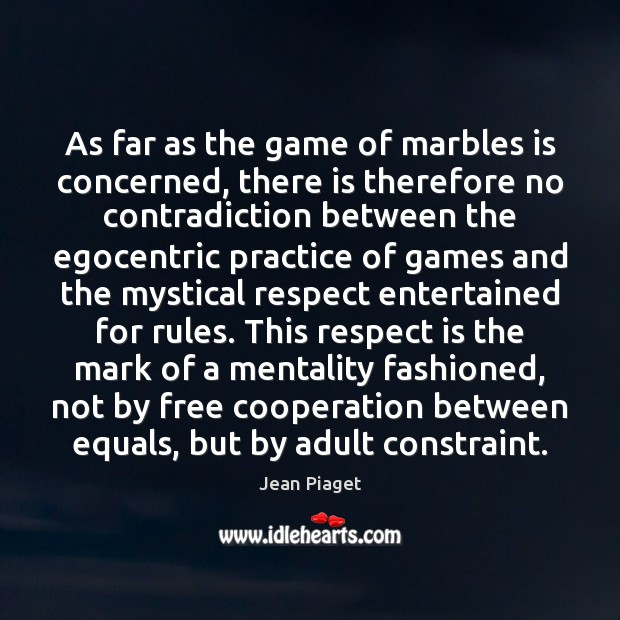 As far as the game of marbles is concerned, there is therefore Image