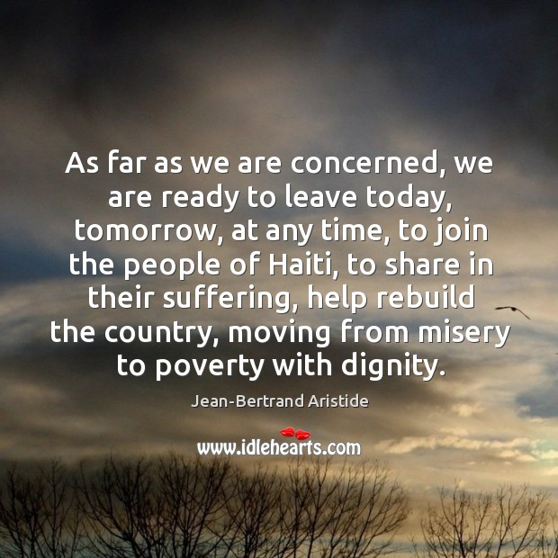 As far as we are concerned, we are ready to leave today, tomorrow, at any time Image