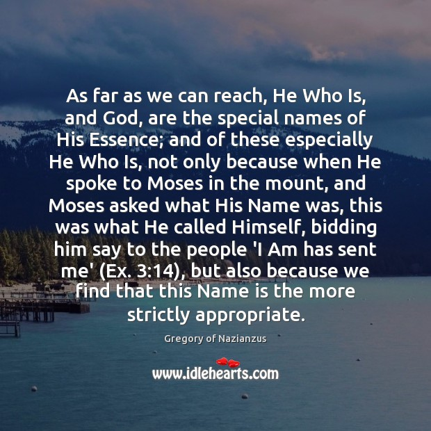 As far as we can reach, He Who Is, and God, are Image