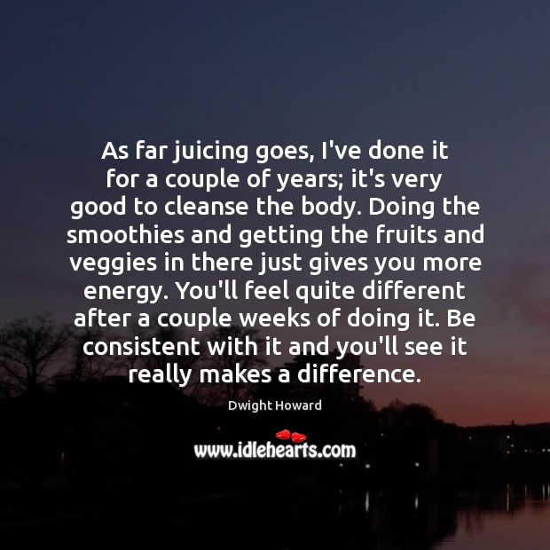 As far juicing goes, I've done it for a couple of years; Image