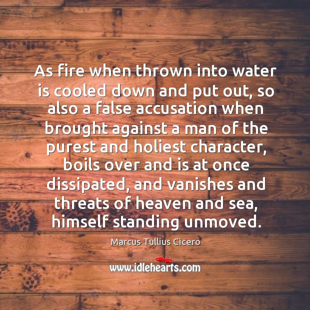 As fire when thrown into water is cooled down and put out Image
