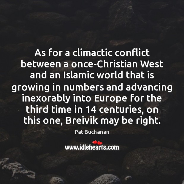 As for a climactic conflict between a once-Christian West and an Islamic Image