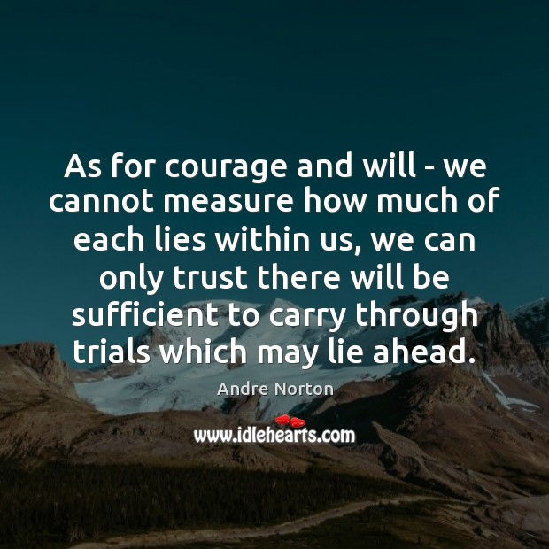 Image, As for courage and will – we cannot measure how much of