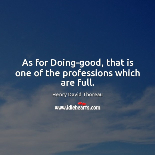 As for Doing-good, that is one of the professions which are full. Image