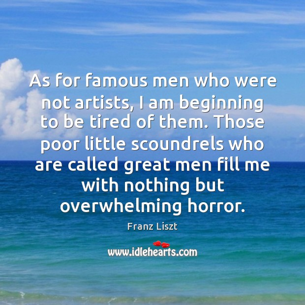 As for famous men who were not artists, I am beginning to Image