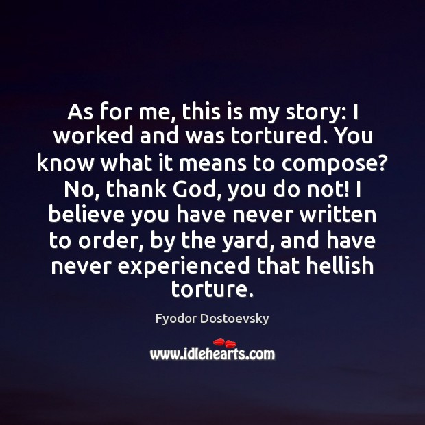 As for me, this is my story: I worked and was tortured. Image