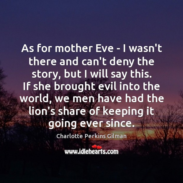 Image, As for mother Eve – I wasn't there and can't deny the