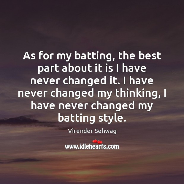 As for my batting, the best part about it is I have Image