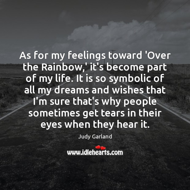 As for my feelings toward 'Over the Rainbow,' it's become part Image