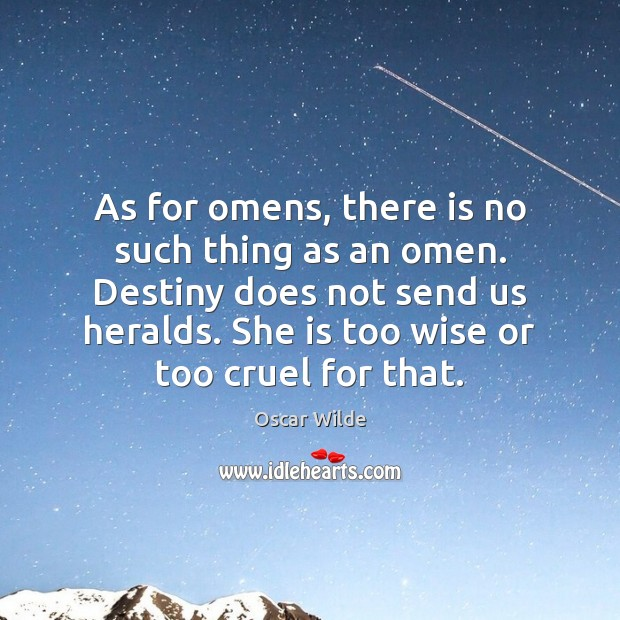 Image, As for omens, there is no such thing as an omen. Destiny